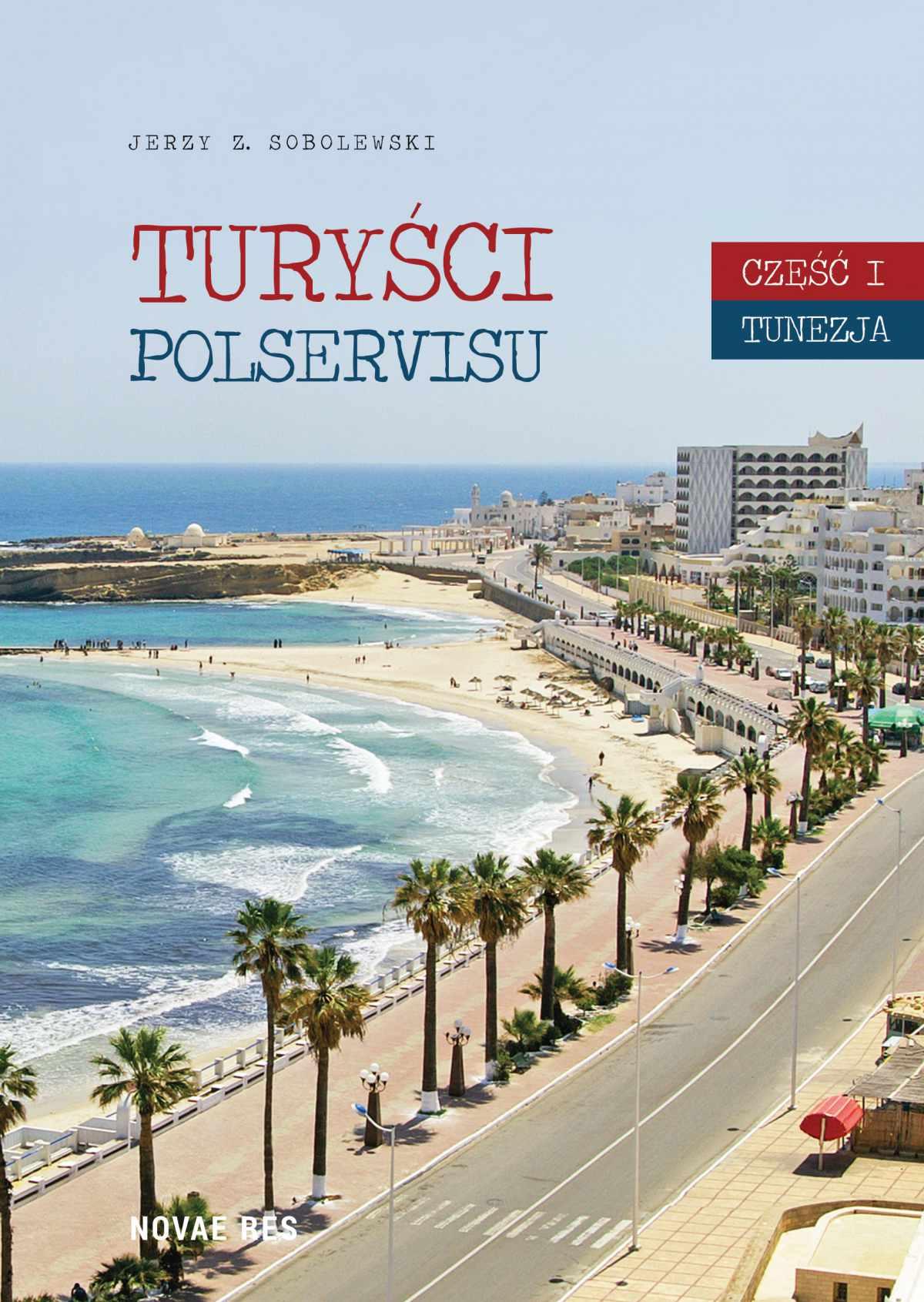 Turyści Polservisu. Część I. Tunezja - Ebook (Książka EPUB) do pobrania w formacie EPUB