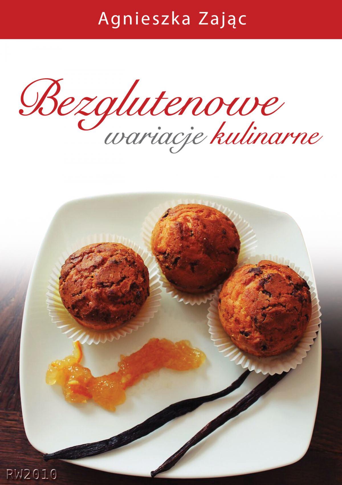 Bezglutenowe wariacje kulinarne - Ebook (Książka PDF) do pobrania w formacie PDF