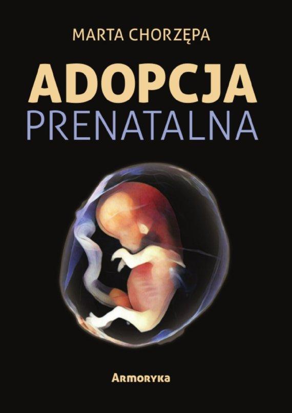 Adopcja prenatalna - Ebook (Książka PDF) do pobrania w formacie PDF
