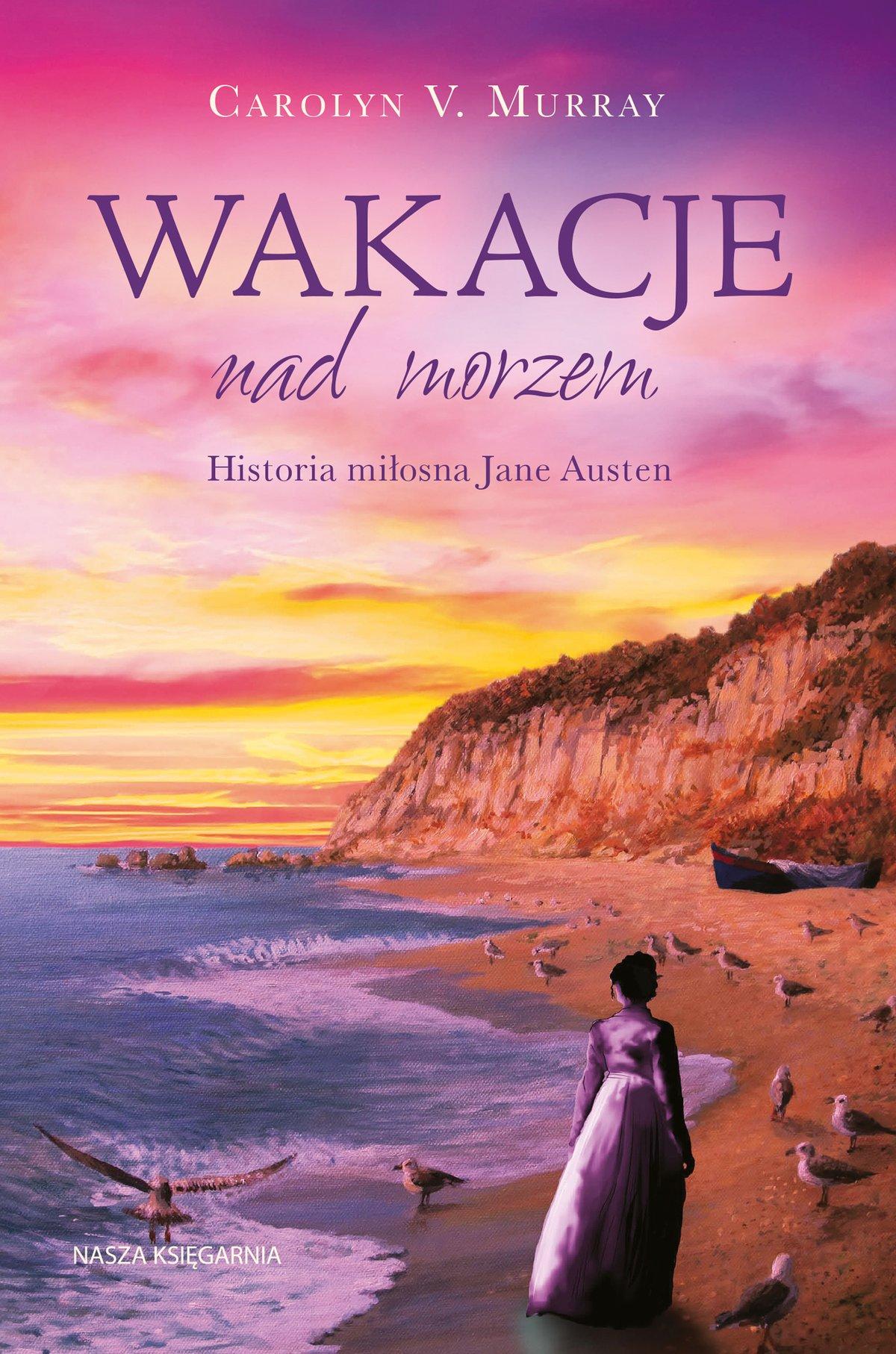 Wakacje nad morzem. Historia miłosna Jane Austen - Ebook (Książka na Kindle) do pobrania w formacie MOBI