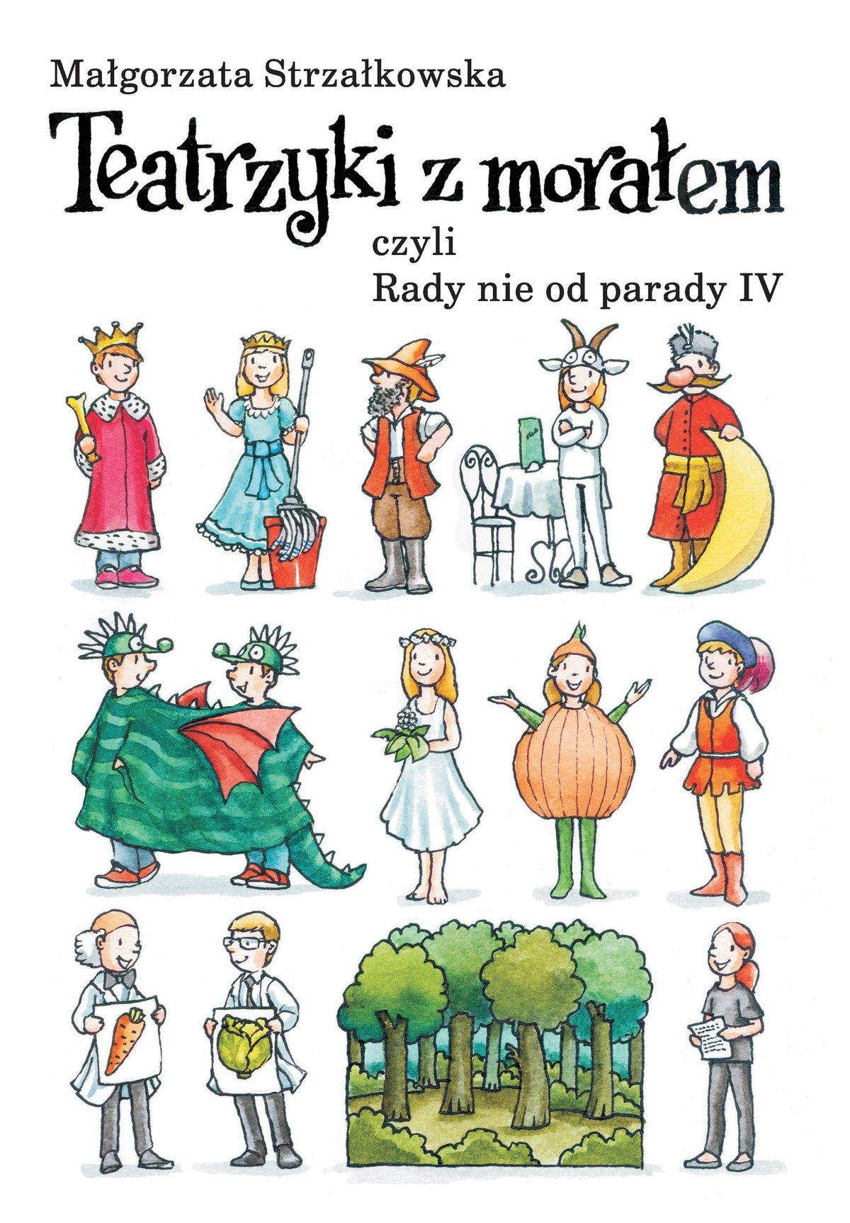 Teatrzyki z morałem, czyli rady nie od parady IV - Ebook (Książka PDF) do pobrania w formacie PDF