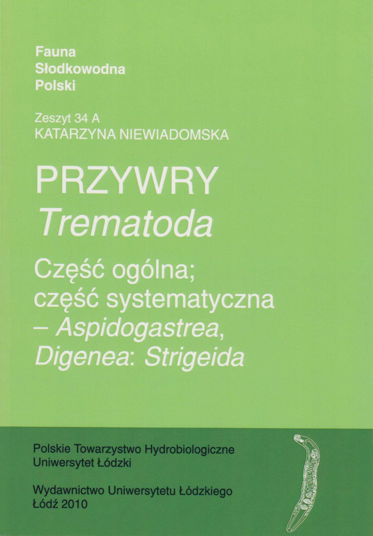 Przywry (Trematoda). Część ogólna; Część systematyczna – Aspidogastrea, Digenea: Strigeida - Ebook (Książka PDF) do pobrania w formacie PDF