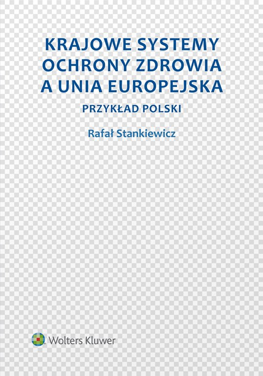 Krajowe systemy ochrony zdrowia a Unia Europejska. Przykład Polski - Ebook (Książka PDF) do pobrania w formacie PDF