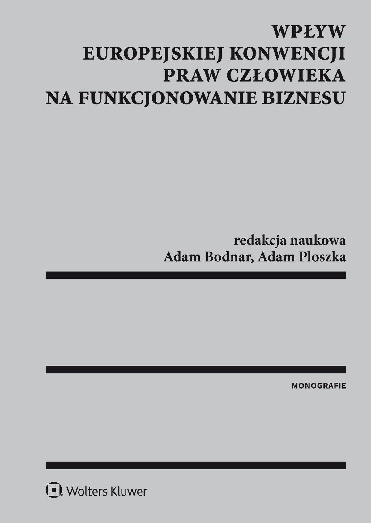 Wpływ Europejskiej Konwencji Praw Człowieka na funkcjonowanie biznesu - Ebook (Książka EPUB) do pobrania w formacie EPUB
