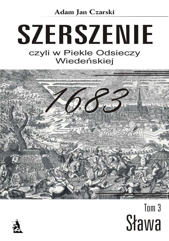 Szerszenie, czyli w piekle Odsieczy Wiedeńskiej. Tom III Sława - Ebook (Książka na Kindle) do pobrania w formacie MOBI