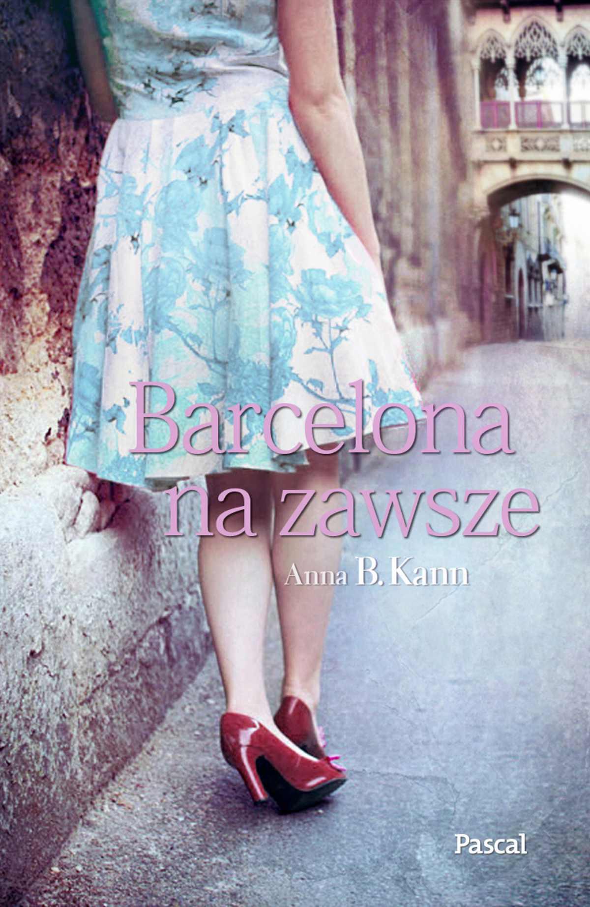 Barcelona na zawsze - Ebook (Książka na Kindle) do pobrania w formacie MOBI