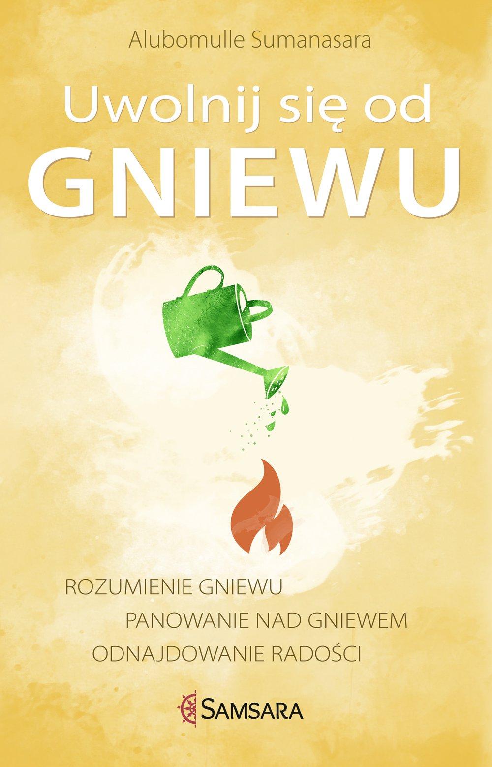 Uwolnij się od gniewu. Rozumienie gniewu, panowanie nad gniewem, odnajdowanie radości - Ebook (Książka EPUB) do pobrania w formacie EPUB