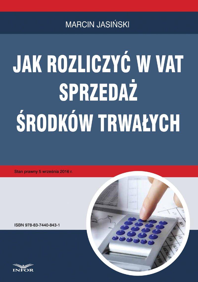 Jak rozliczyć w VAT sprzedaż środków trwałych - Ebook (Książka PDF) do pobrania w formacie PDF