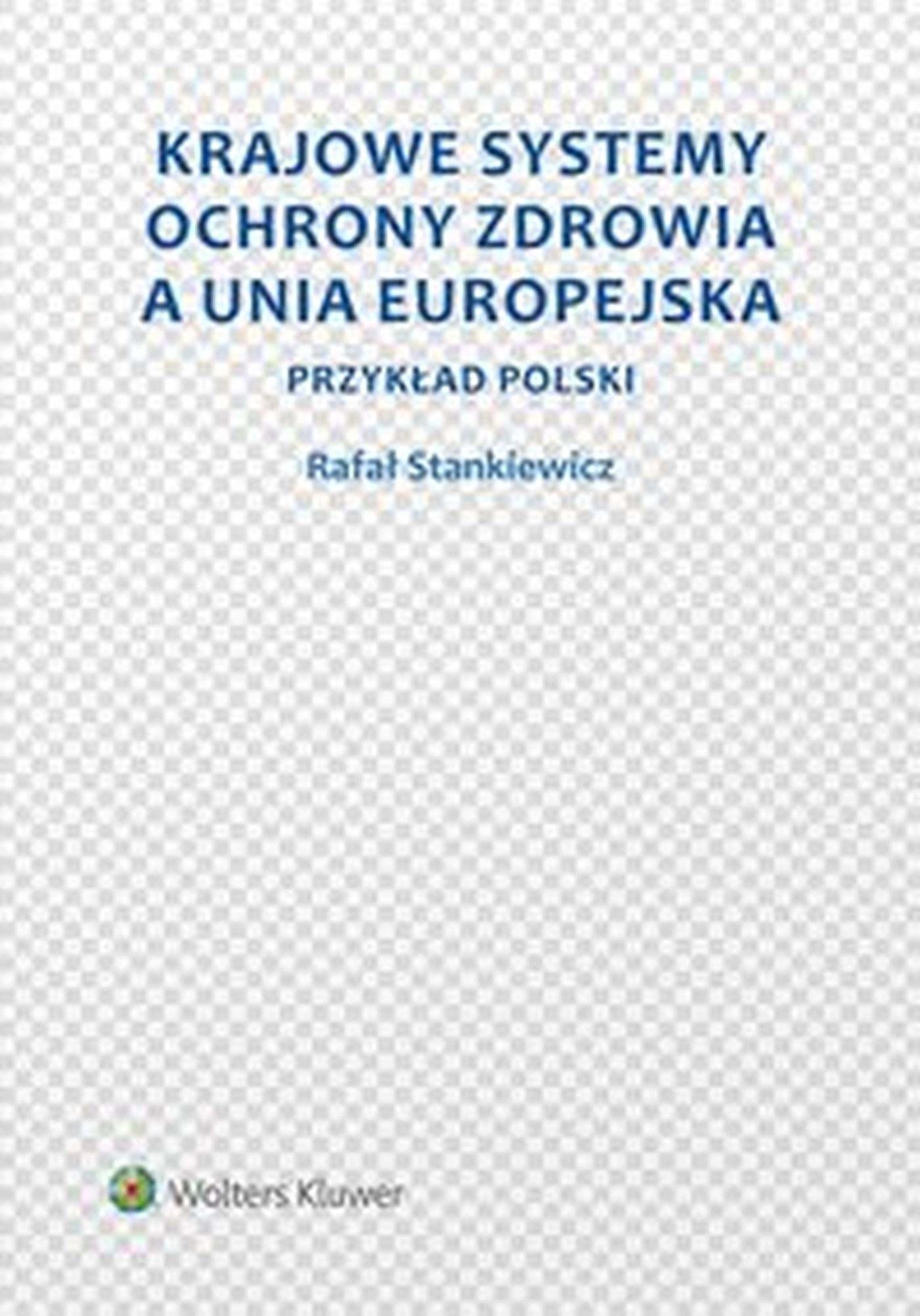 Krajowe systemy ochrony zdrowia a Unia Europejska. Przykład Polski - Ebook (Książka EPUB) do pobrania w formacie EPUB