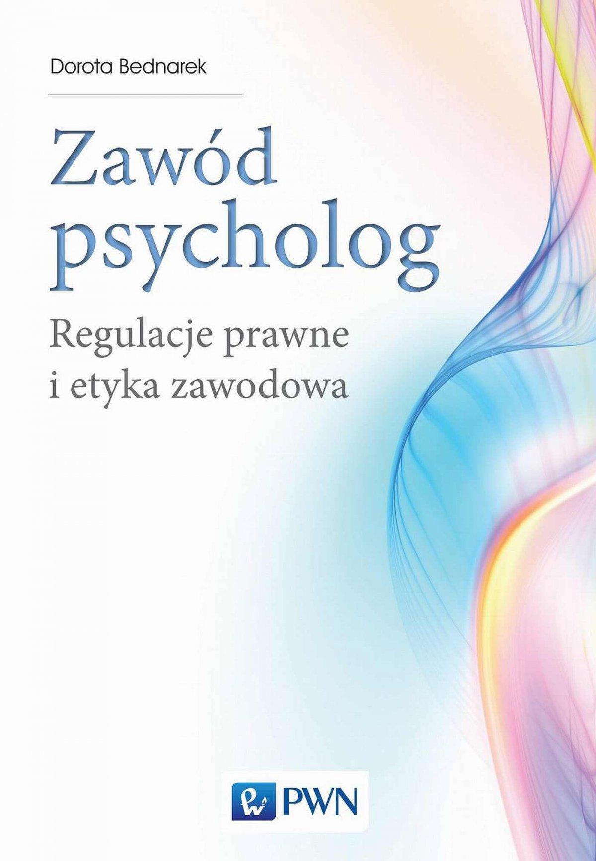 Zawód: psycholog. Regulacje prawne i etyka zawodowa - Ebook (Książka EPUB) do pobrania w formacie EPUB