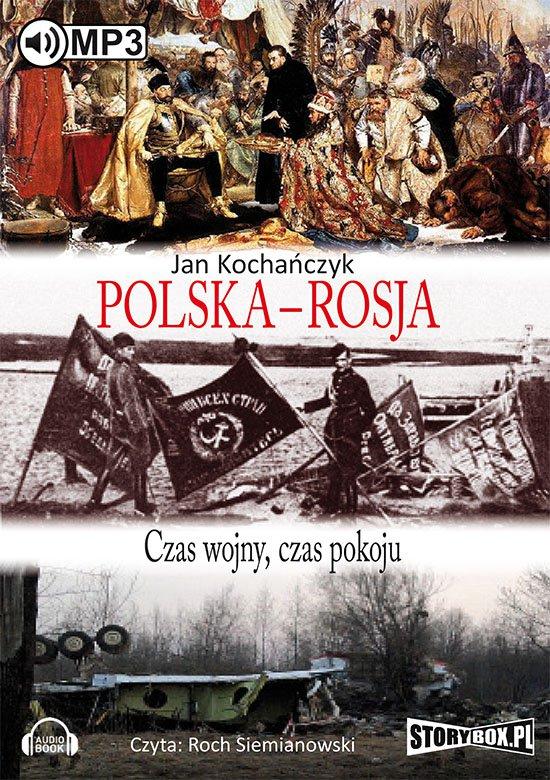 Polska - Rosja. Czas wojny, czas pokoju - Audiobook (Książka audio MP3) do pobrania w całości w archiwum ZIP