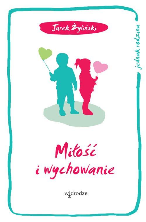 Miłość i wychowanie - Ebook (Książka PDF) do pobrania w formacie PDF