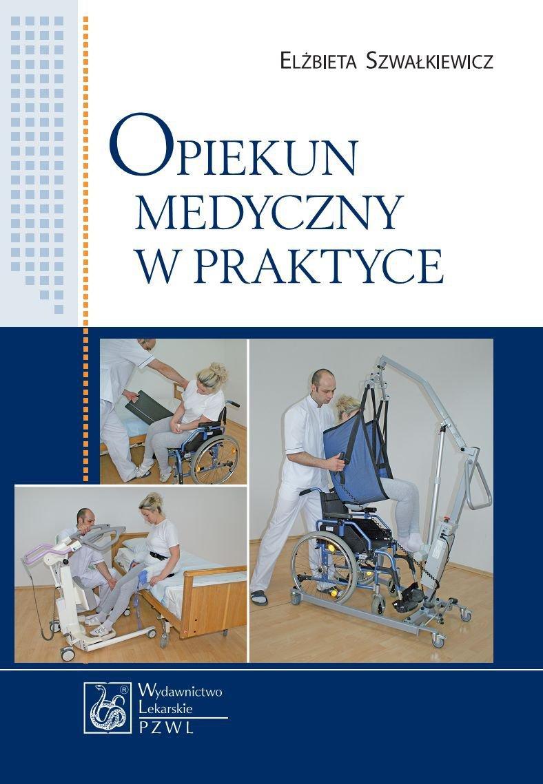 Opiekun medyczny w praktyce - Ebook (Książka na Kindle) do pobrania w formacie MOBI