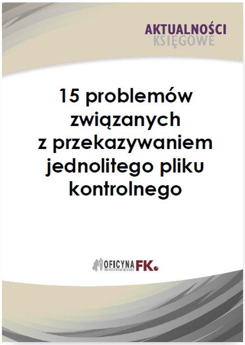 15 problemów związanych z przekazywaniem jednolitego pliku kontrolnego - Ebook (Książka PDF) do pobrania w formacie PDF