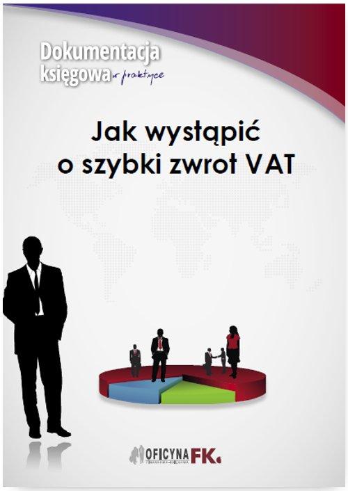 Jak wystąpić o szybki zwrot VAT - Ebook (Książka PDF) do pobrania w formacie PDF