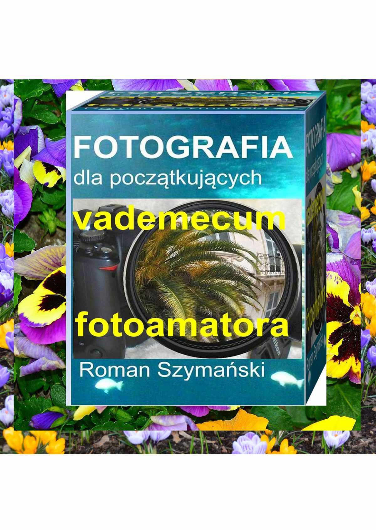Fotografia dla początkujących - Ebook (Książka PDF) do pobrania w formacie PDF