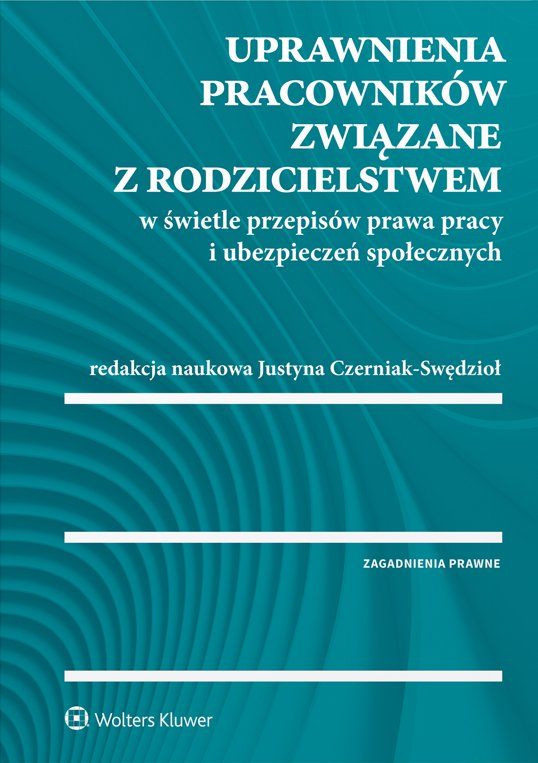 Uprawnienia pracowników związane z rodzicielstwem w świetle przepisów prawa pracy i ubezpieczeń społecznych - Ebook (Książka PDF) do pobrania w formacie PDF