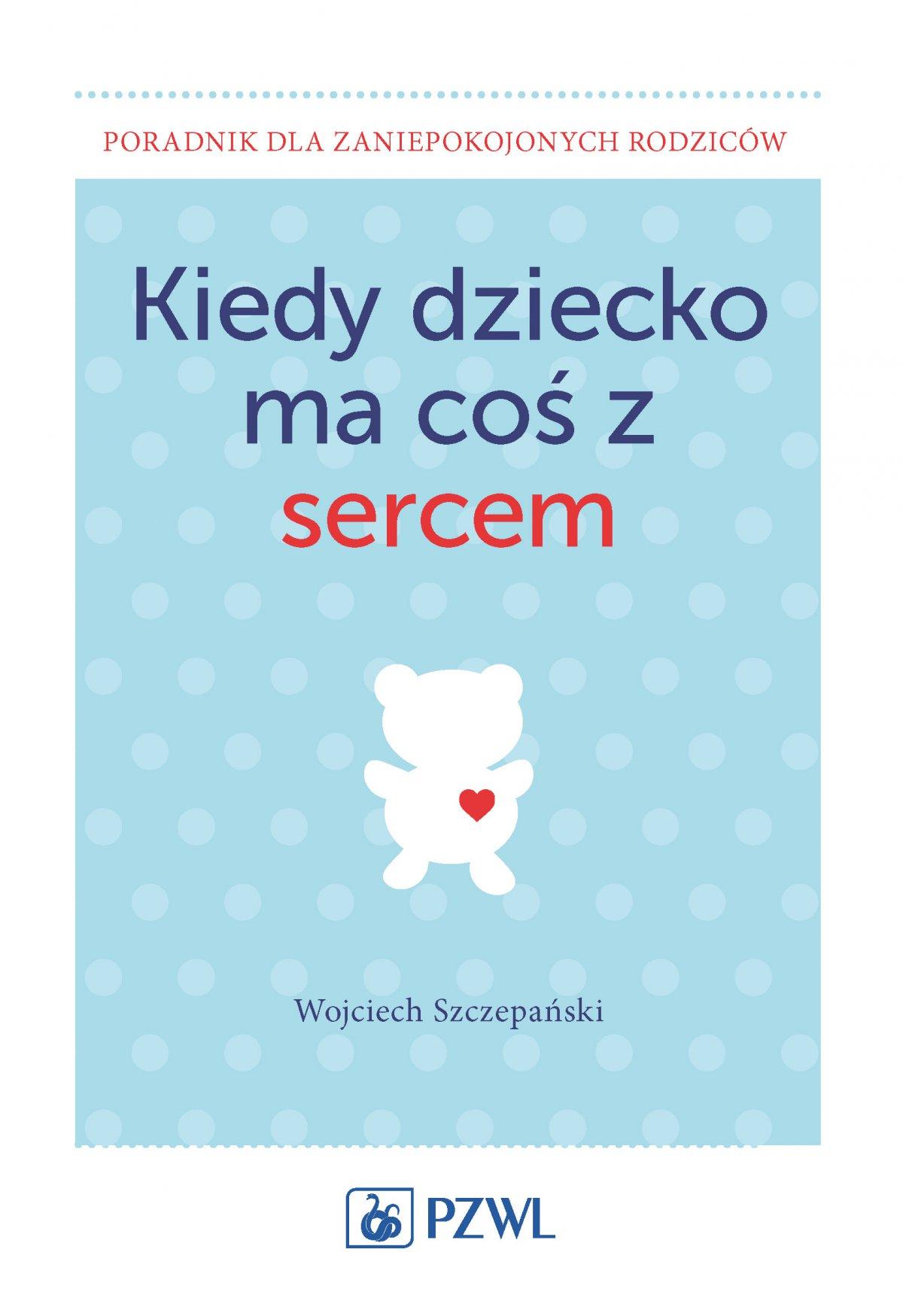 Kiedy dziecko ma coś z sercem - Ebook (Książka na Kindle) do pobrania w formacie MOBI