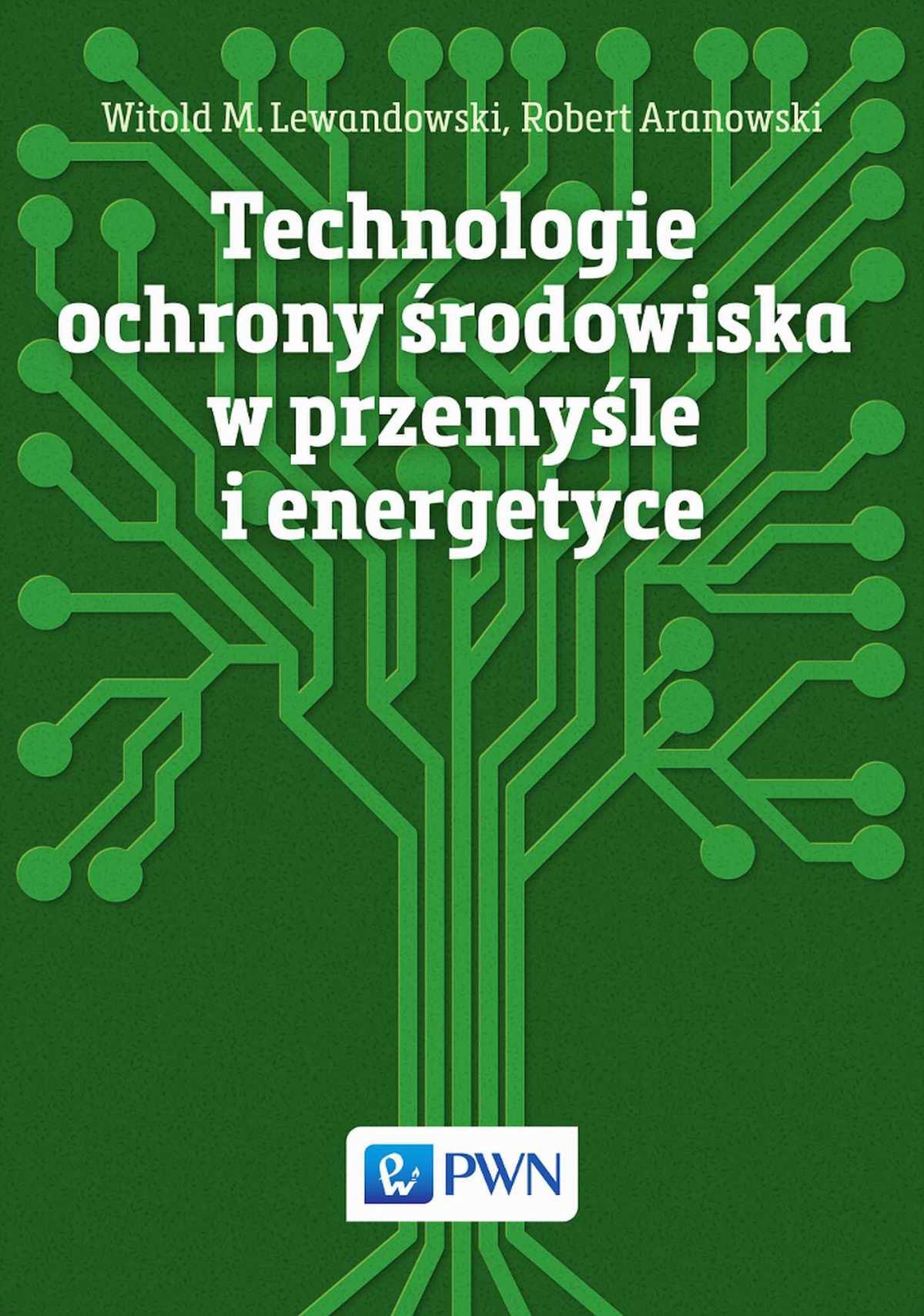 Technologie ochrony środowiska w przemyśle i energetyce - Ebook (Książka EPUB) do pobrania w formacie EPUB