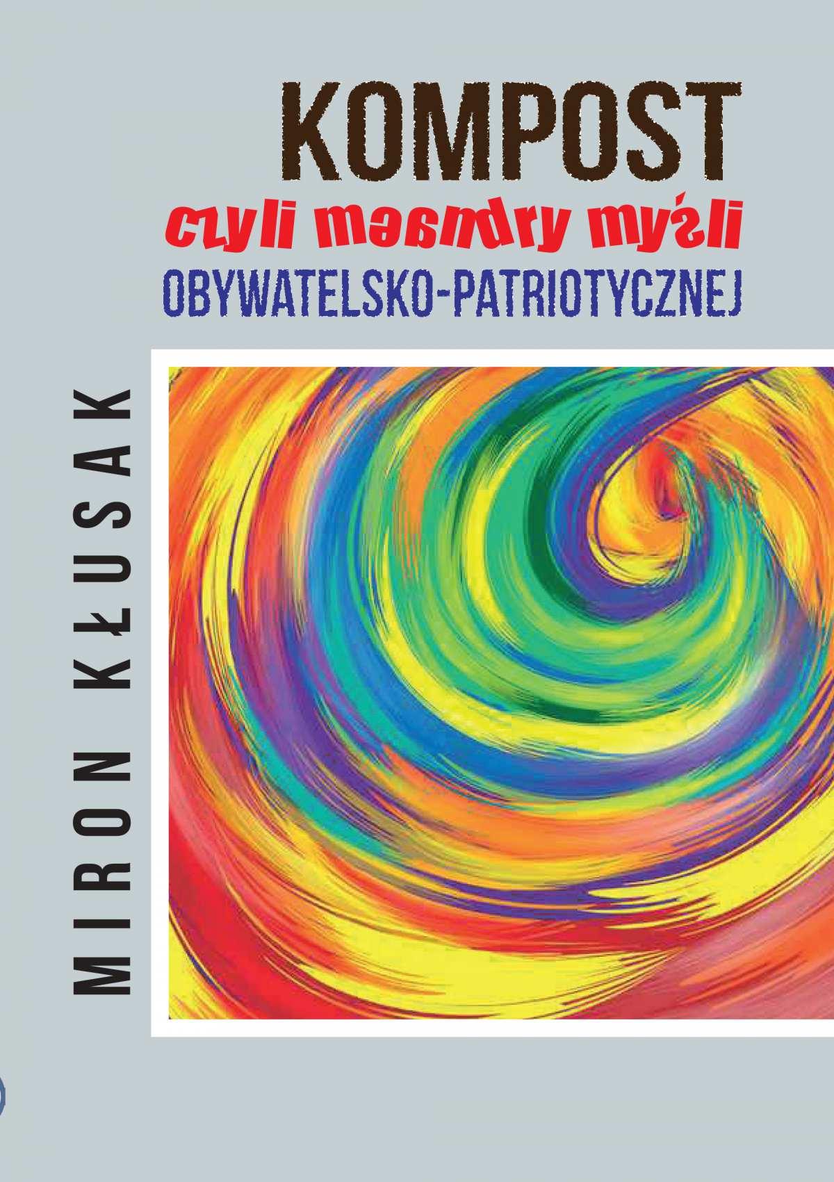 Kompost, czyli meandry myśli obywatelsko-patriotycznej - Ebook (Książka PDF) do pobrania w formacie PDF