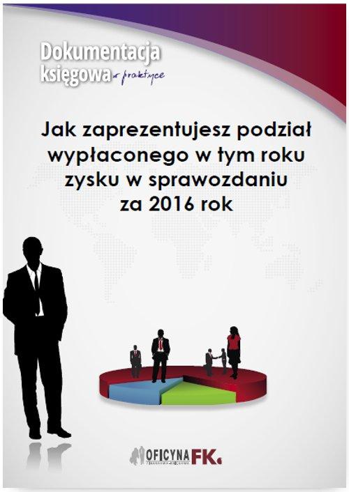 Jak zaprezentujesz podział wypłaconego zysku w sprawozdaniu za 2016 rok? - Ebook (Książka PDF) do pobrania w formacie PDF