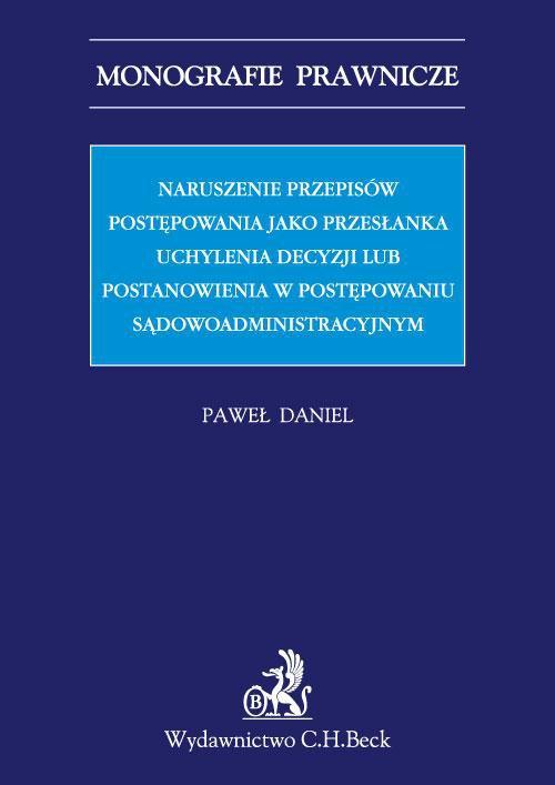 Naruszenie przepisów postępowania jako przesłanka uchylenia decyzji lub postanowienia w postępowaniu sądowoadministracyjnym - Ebook (Książka PDF) do pobrania w formacie PDF