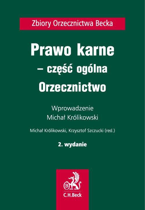 Prawo karne - część ogólna. Orzecznictwo. Wydanie 2 - Ebook (Książka PDF) do pobrania w formacie PDF