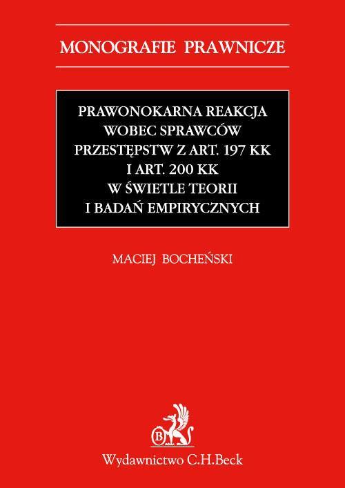 Prawnokarna reakcja wobec sprawców przestępstw z art. 197 KK i art. 200 KK w świetle teorii i badań empirycznych - Ebook (Książka PDF) do pobrania w formacie PDF