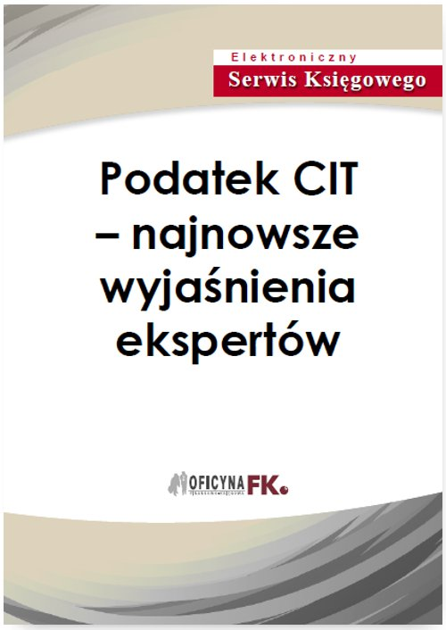 Podatek CIT – najnowsze wyjaśnienia ekspertów - Ebook (Książka PDF) do pobrania w formacie PDF