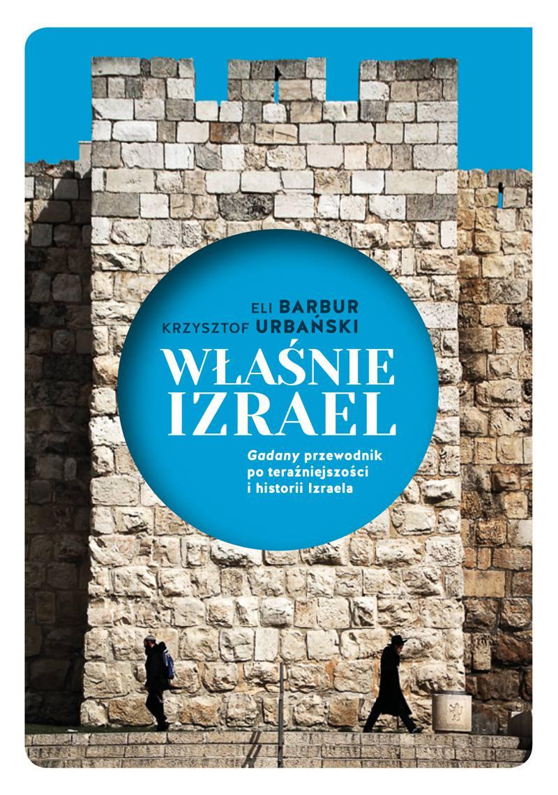 """Właśnie Izrael. """"Gadany"""" przewodnik po historii i teraźniejszości Izraela - Ebook (Książka na Kindle) do pobrania w formacie MOBI"""