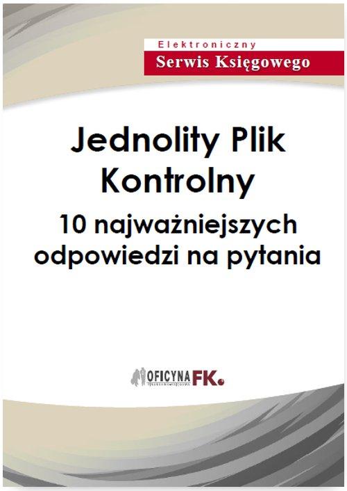 Jednolity Plik Kontrolny - 10 najważniejszych odpowiedzi na pytania - Ebook (Książka PDF) do pobrania w formacie PDF
