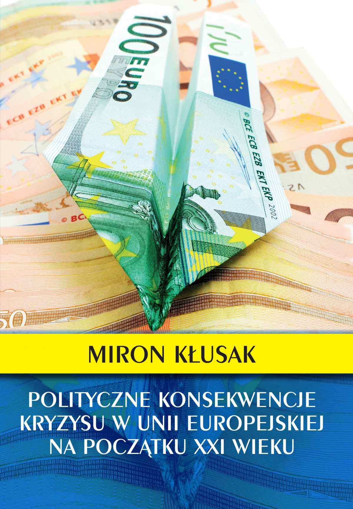 Polityczne konsekwencje kryzysu w Unii Europejskiej na początku XXI wieku - Ebook (Książka PDF) do pobrania w formacie PDF