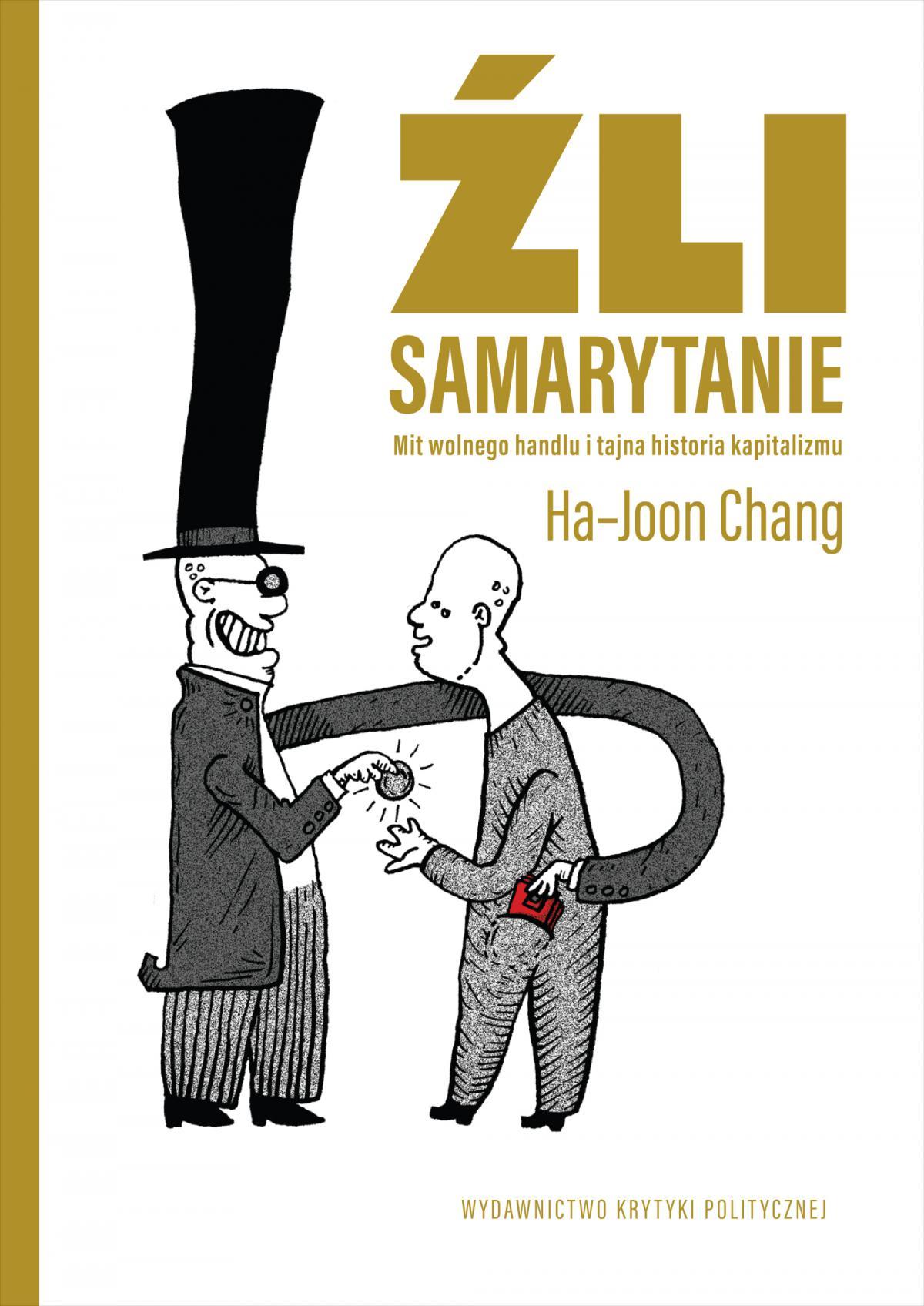 Źli samarytanie. Mit wolnego handlu i tajna historia kapitalizmu - Ebook (Książka EPUB) do pobrania w formacie EPUB