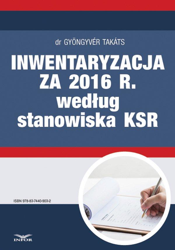 Inwentaryzacja za 2016 r. według stanowiska KSR - Ebook (Książka PDF) do pobrania w formacie PDF