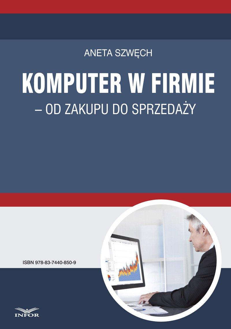 Komputer w firmie - od zakupu do sprzedaży - Ebook (Książka PDF) do pobrania w formacie PDF