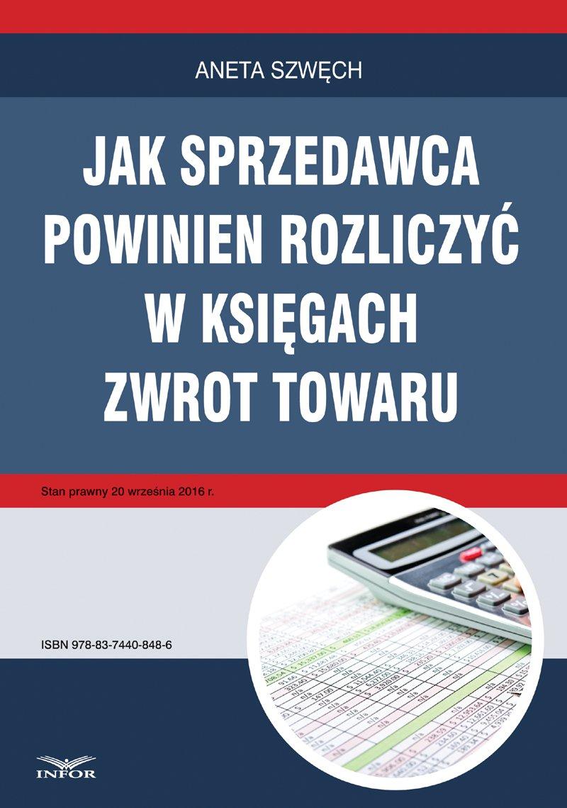 Jak sprzedawca powinien rozliczyć w księgach zwrot towaru - Ebook (Książka PDF) do pobrania w formacie PDF