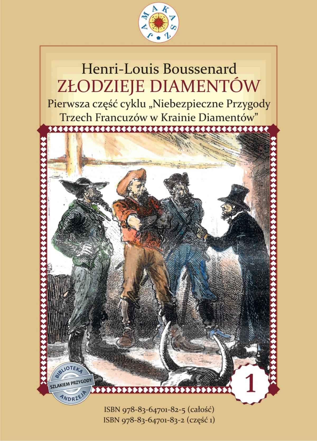 """Złodzieje diamentów. I część cyklu """"Niebezpieczne Przygody Trzech Francuzów w Krainie Diamentów - Ebook (Książka EPUB) do pobrania w formacie EPUB"""