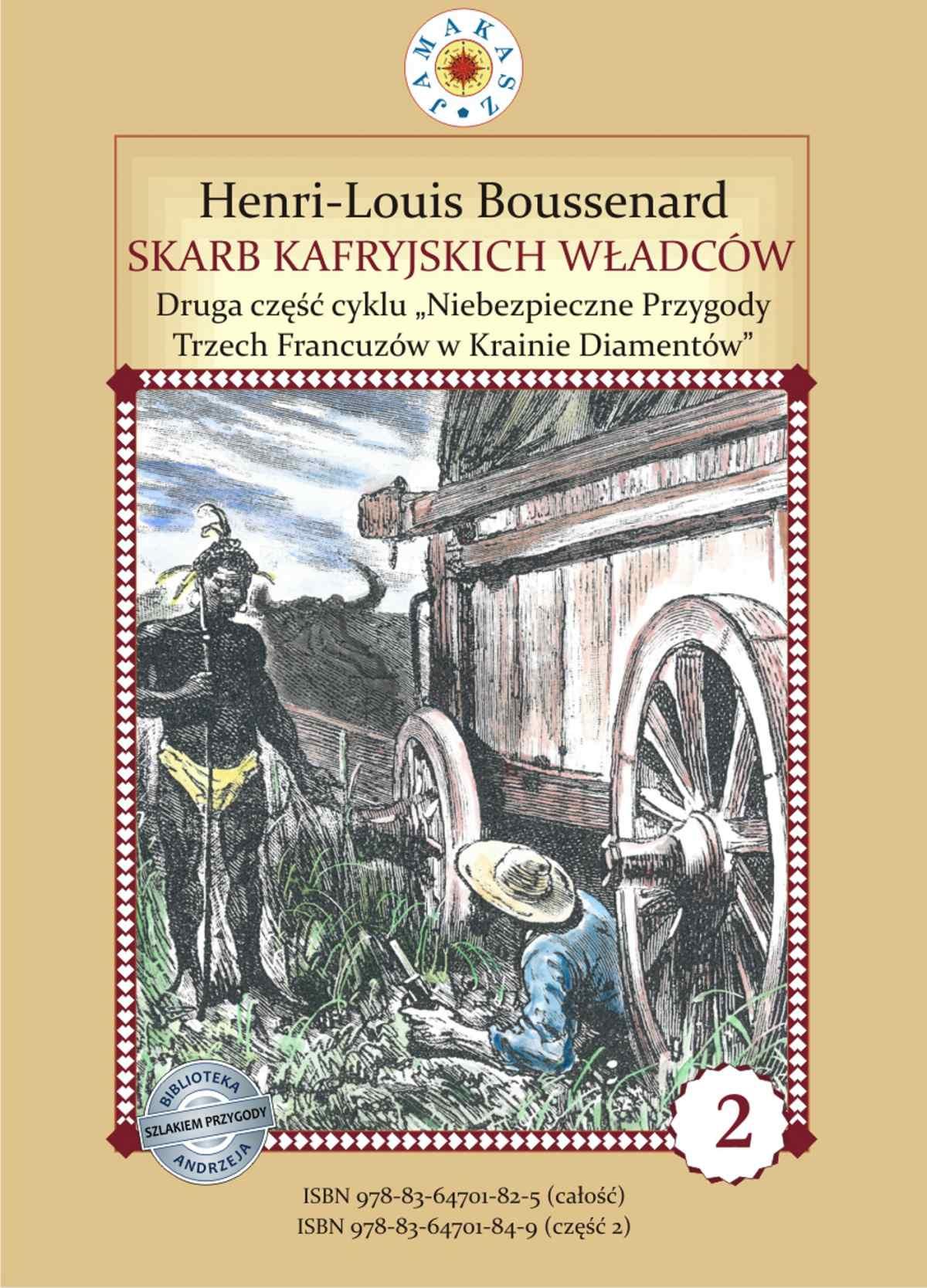 """Skarb kafryjskich władców. II część cyklu """"Niebezpieczne Przygody Trzech Francuzów w Krainie Diamentów - Ebook (Książka EPUB) do pobrania w formacie EPUB"""