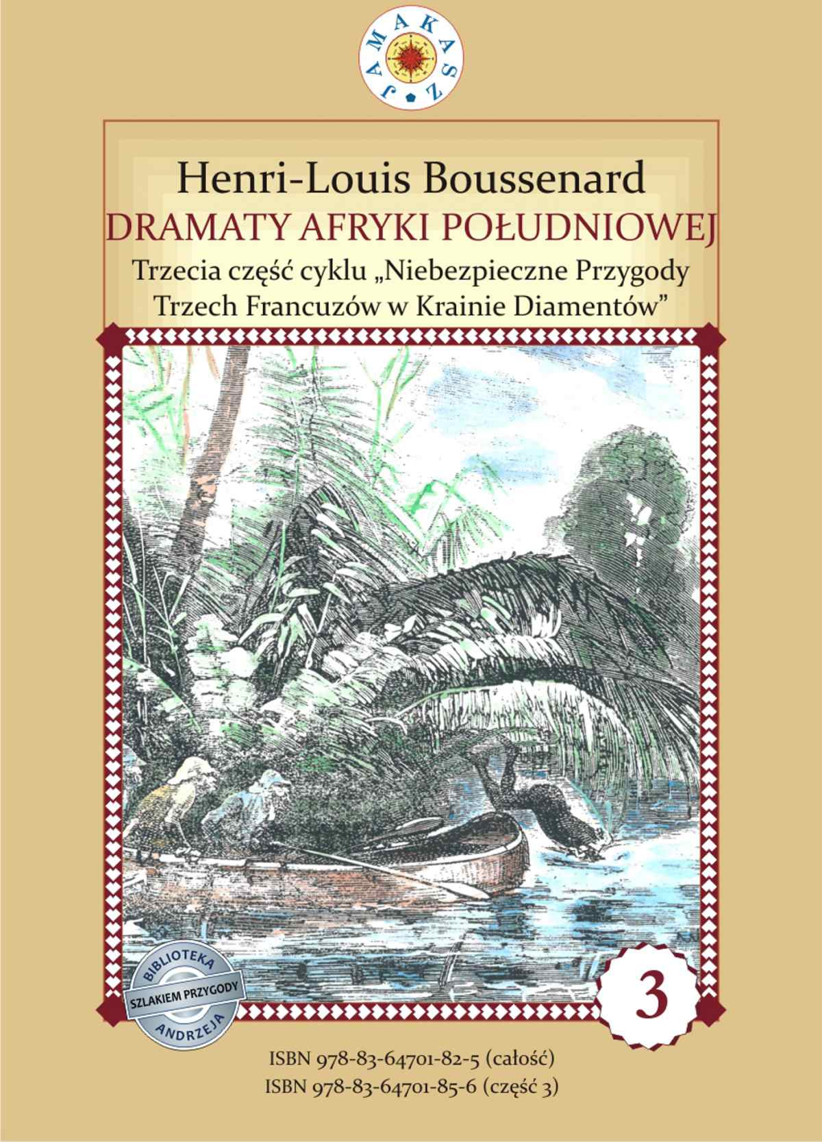 """Dramaty Afryki Południowej. III część cyklu """"Niebezpieczne Przygody Trzech Francuzów w Krainie Diamentów - Ebook (Książka na Kindle) do pobrania w formacie MOBI"""