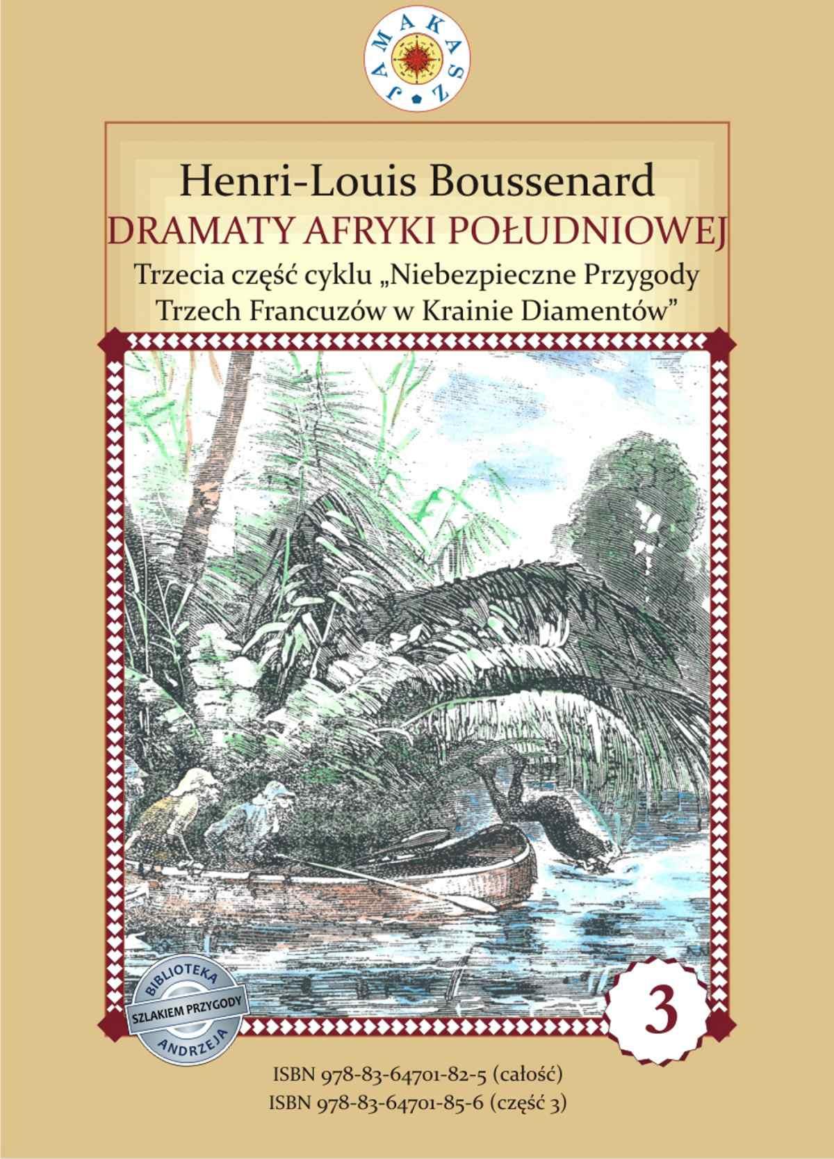 """Dramaty Afryki Południowej. III część cyklu """"Niebezpieczne Przygody Trzech Francuzów w Krainie Diamentów - Ebook (Książka PDF) do pobrania w formacie PDF"""