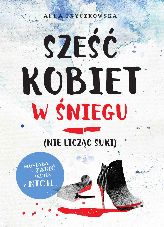 Sześć kobiet w śniegu (nie licząc suki) - Ebook (Książka EPUB) do pobrania w formacie EPUB