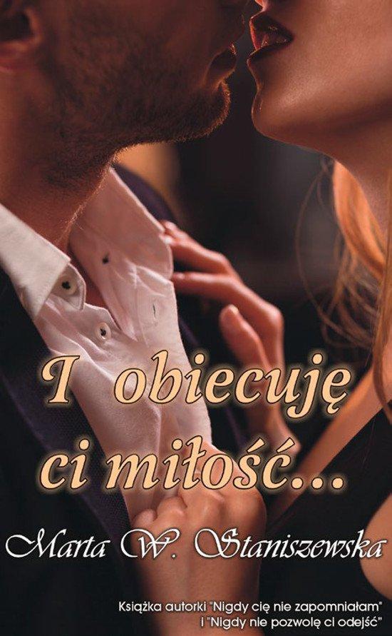 I obiecuję ci miłość... - Ebook (Książka EPUB) do pobrania w formacie EPUB