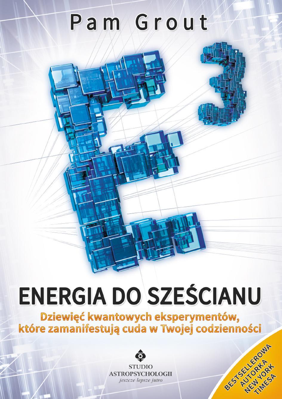 Energia do sześcianu. Dziewięć kwantowych eksperymentów, które zamanifestują cuda w Twoim życiu - Ebook (Książka EPUB) do pobrania w formacie EPUB