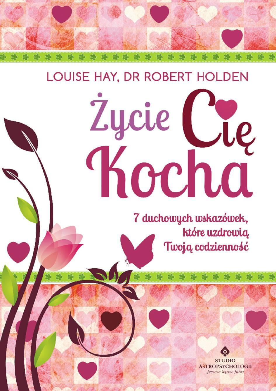 Życie Cię kocha. 7 duchowych wskazówek, które uzdrowią Twoją codzienność - Ebook (Książka na Kindle) do pobrania w formacie MOBI