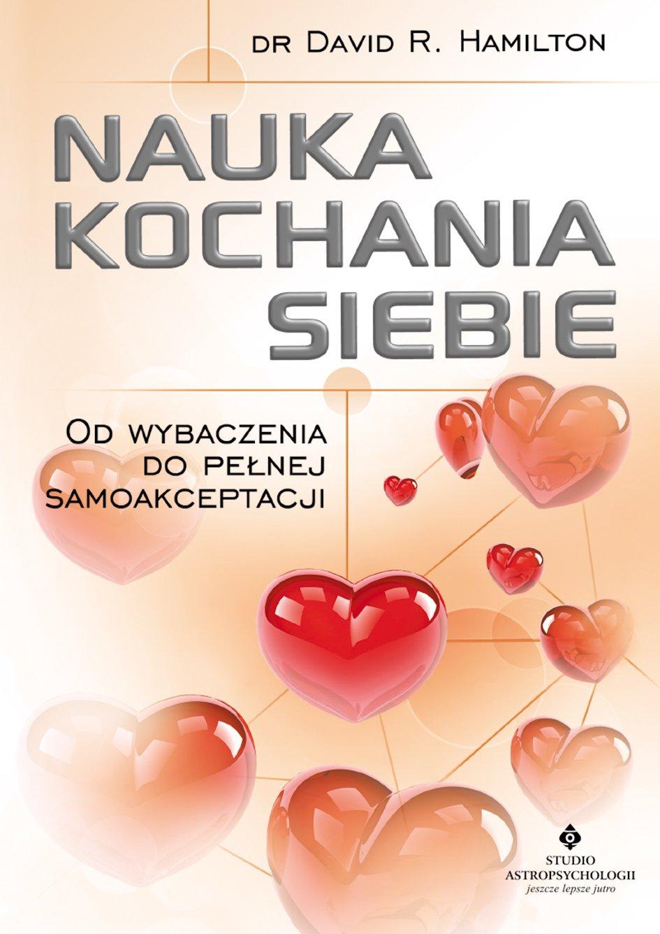 Nauka kochania siebie. Od wybaczenia do pełnej samoakceptacji - Ebook (Książka na Kindle) do pobrania w formacie MOBI