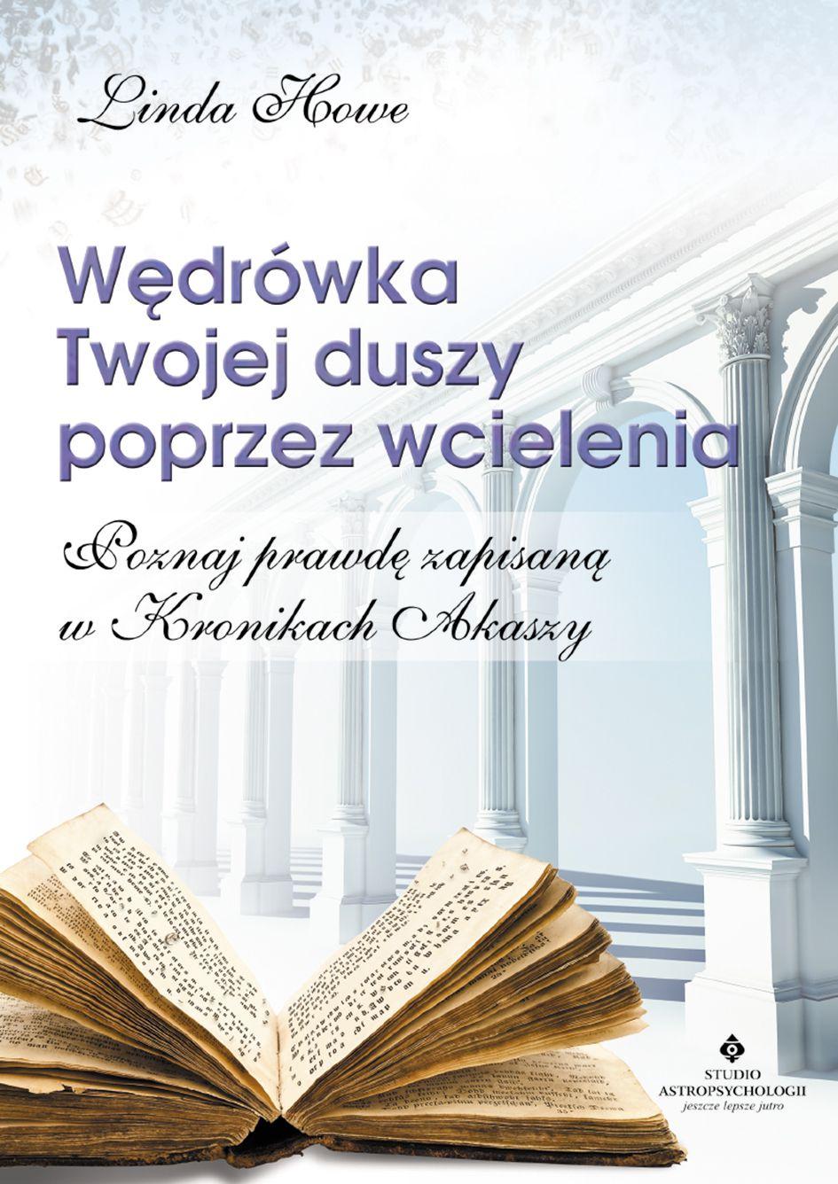 Wędrówka Twojej duszy poprzez wcielenia. Poznaj prawdę zapisaną w Kronikach Akaszy - Ebook (Książka EPUB) do pobrania w formacie EPUB