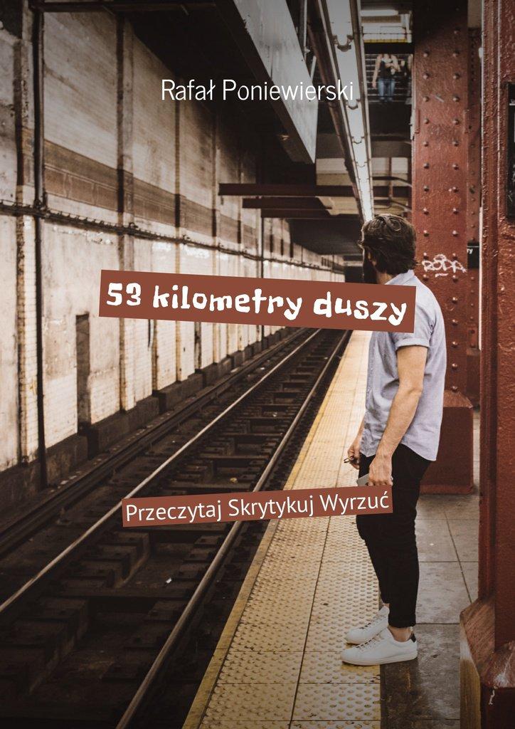 53 KILOMETRY DUSZY - Ebook (Książka EPUB) do pobrania w formacie EPUB