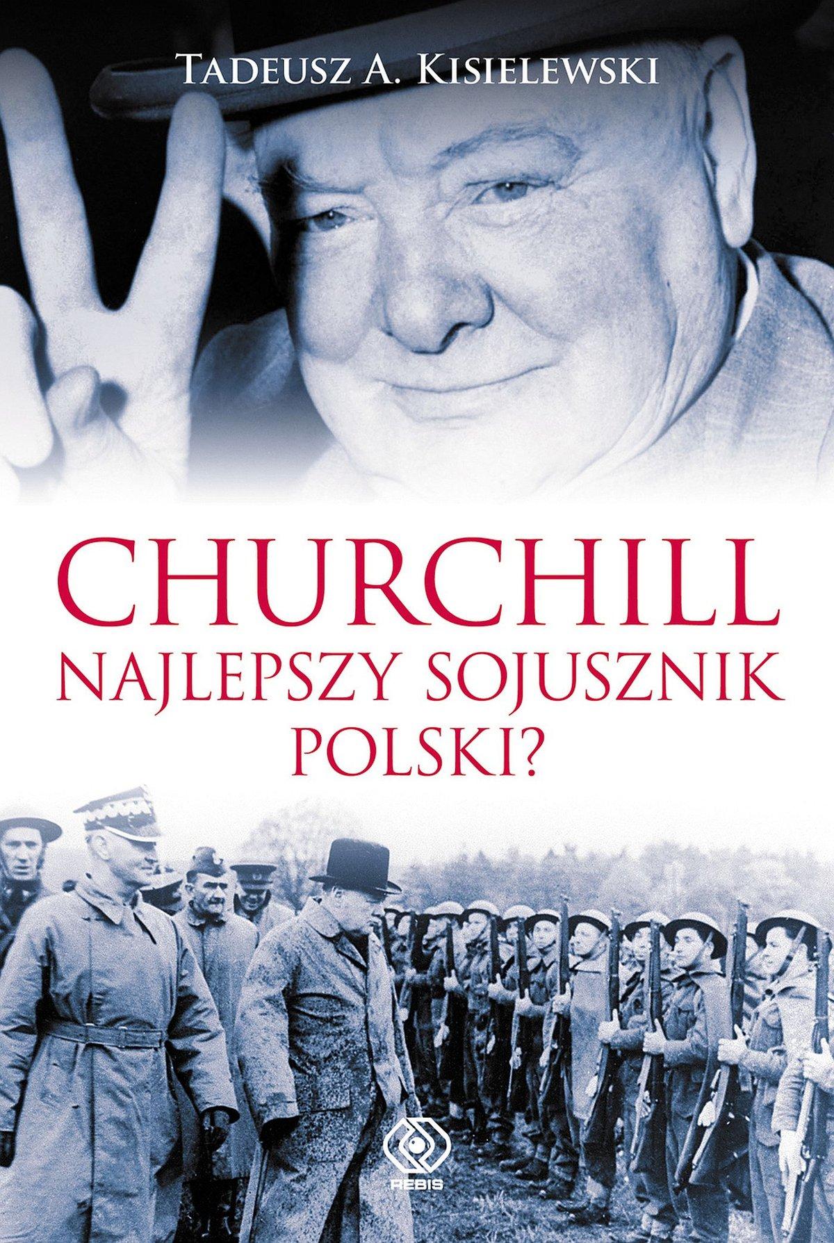 Churchill. Najlepszy sojusznik Polski - Ebook (Książka na Kindle) do pobrania w formacie MOBI