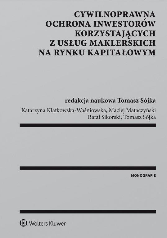 Cywilnoprawna ochrona inwestorów korzystających z usług maklerskich na rynku kapitałowym - Ebook (Książka PDF) do pobrania w formacie PDF