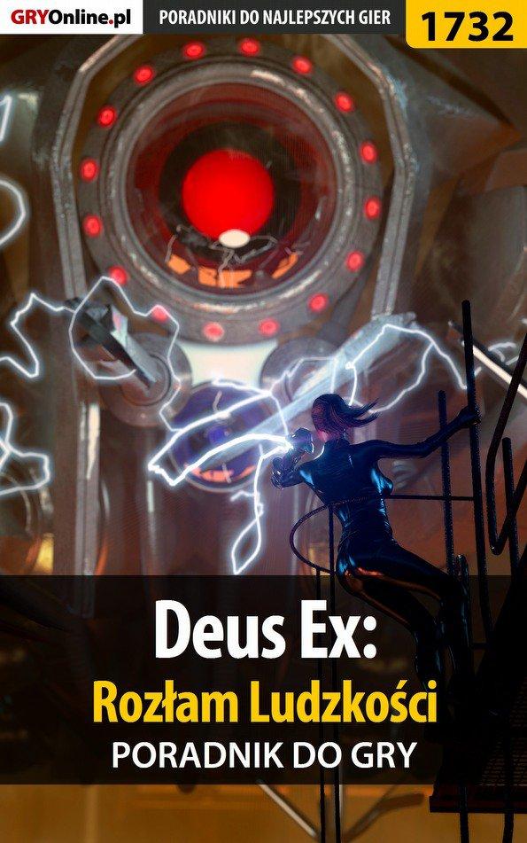 Deus Ex: Rozłam Ludzkości - poradnik do gry - Ebook (Książka PDF) do pobrania w formacie PDF